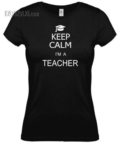 Koszulka damska Keep Calm I'm a Teacher