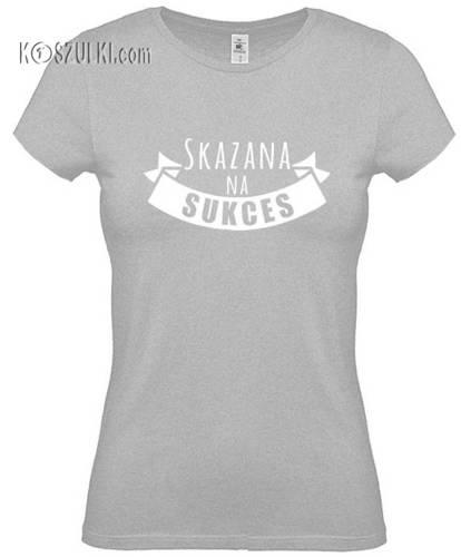 Koszulka damska Skazana na sukces
