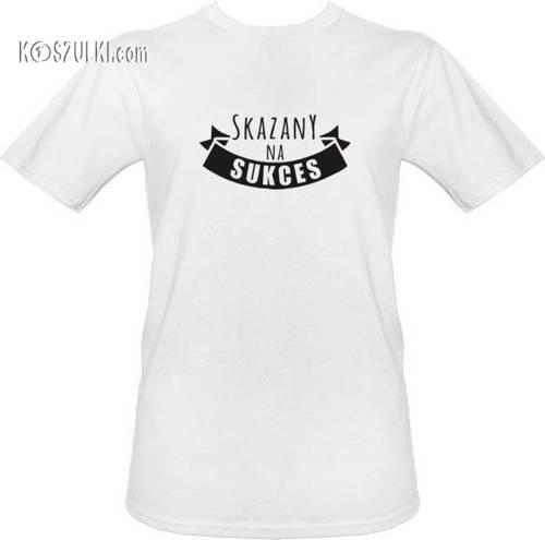 T-shirt Skazany na sukces