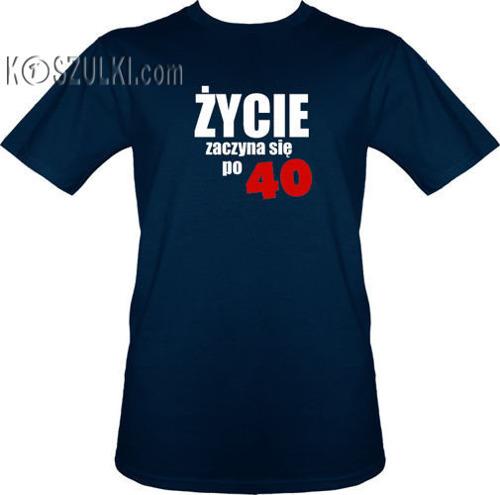 T-shirt Życie zaczyna się po 40