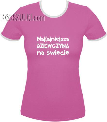koszulka damska Najfajniejsza Dziewczyna