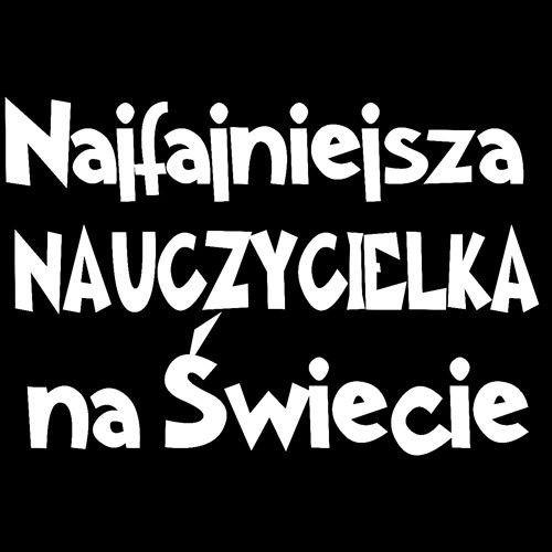 koszulka damska Najfajniejsza Nauczycielka- CZARNA