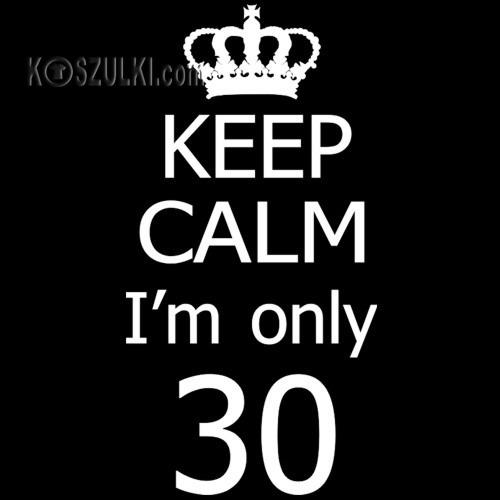 t-shirt KEEP CALM I'm 30