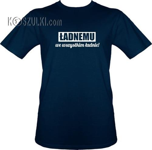 t-shirt Ładnemu we wszystkim ładnie